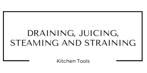 Draining Juicing Steaming and Straining Kitchen Tools at Gifts and Gadgets