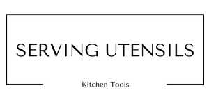 Serving Utensils Kitchen Tools at Gifts and Gadgets