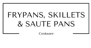 Frypans Skillets and Saute Pans Cookware at Gifts and Gadgets