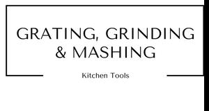 Grating Grinding and Mashing Kitchen Tools at Gifts and Gadgets